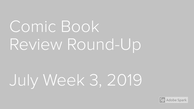 Lestat's Comic Book Review Round-Up – July Week 3, 2019