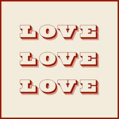 Love<BR>Love<BR>Love Typography