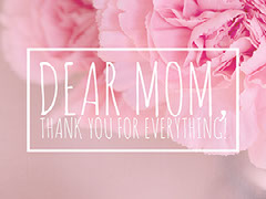 Dear Mom,Thank you for everything! Thank You Poster