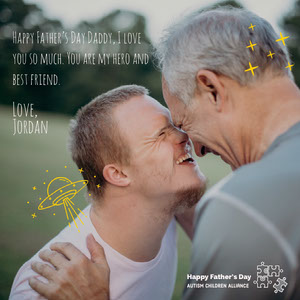 Light, Bright Toned Fathers Day Autism Children Alliance Ad Instagram Post Father's Day Messages
