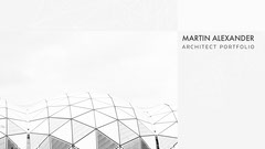 Gray and White Martin Alexander Architecture Portfolio Cover Widescreen Architecture