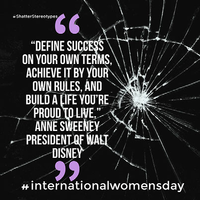 """Define success on your own terms, achieve it by your own rules, and build a life you're proud to live."" Anne Sweeney  President of Walt Disney"