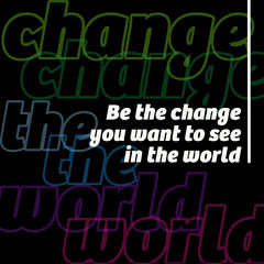 White Black and Colorful Be the Change Quote Instagram Square Positive Thought
