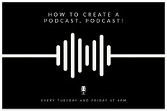 HOW TO CREATE A PODCAST, PODCAST! Podcast