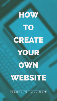 HOW<BR>TO<BR>CREATE<BR>YOUR<BR>OWN<BR>WEBSITE Tutorial