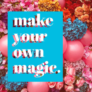 make your own <BR>magic. Testo su foto