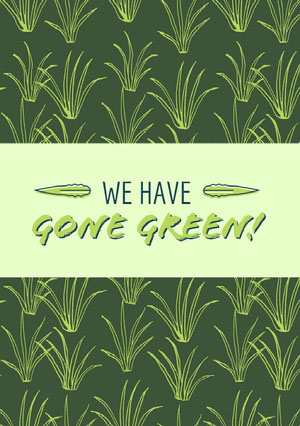 WE HAVE<BR>Gone green! Announcement