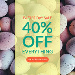 40% OFF EVERYTHING Easter