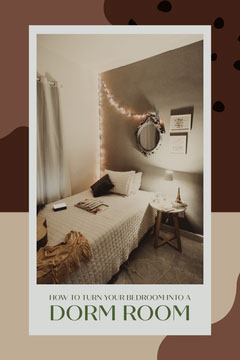 Turn Your Bedroom Into A Dorm Room Pinterest Post College