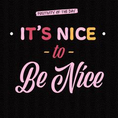 Be Nice Pattern Design
