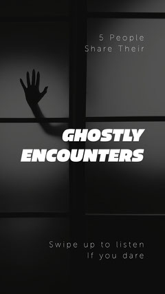Black and White Hand on Window Ghostly Encounters Instagram Story Scary