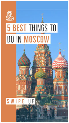 things to do in Moscow igstory  Guide