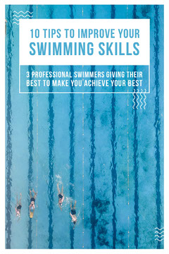 10 TIPS TO IMPROVE YOUR SWIMMING SKILLS Pinterest