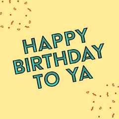 Yellow Happy Birthday Instagram Square with Confetti Confetti