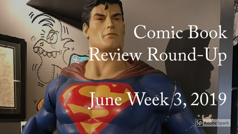 Lestat's Comic Book Review Round-Up – June Week 3, 2019