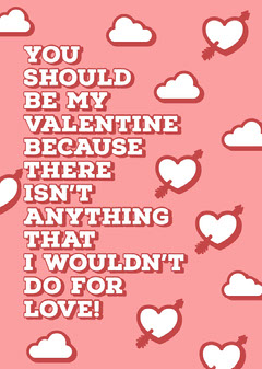 You Should Be My Valentine Card Love