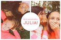 FELIZ ANIVERSÁRIO<BR>JULIA!<BR> Fotocollage