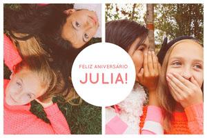 FELIZ ANIVERSÁRIO<BR>JULIA!<BR>  Montagem de fotos de aniversário