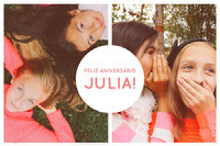 FELIZ ANIVERSÁRIO<BR>JULIA!<BR> Photo Collage