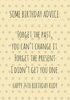 SOME BIRTHDAY ADVICE: Birthday