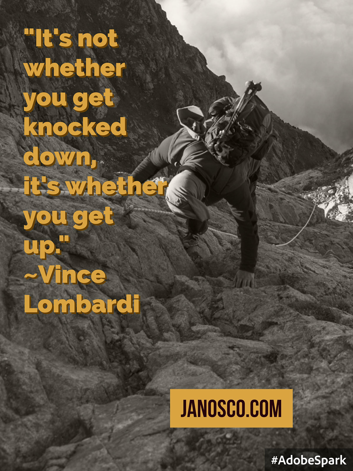 """It's not whether you get knocked down, it's whether you get up.""~Vince Lombardi"