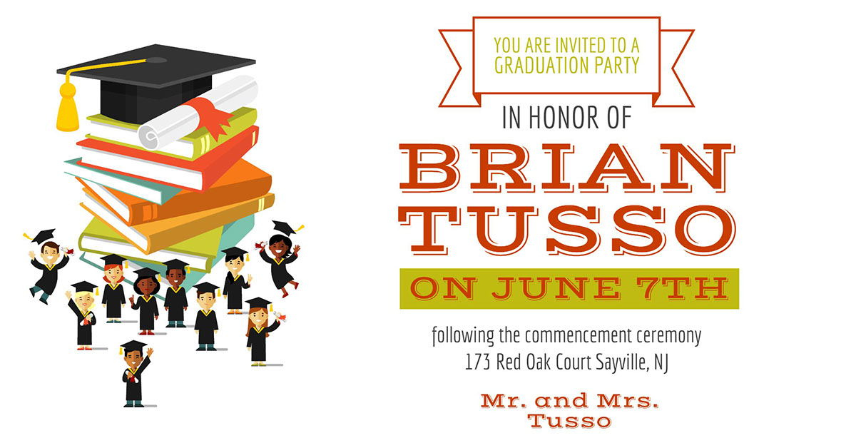 Brian Tusso  Brian Tusso  following the commencement ceremony  173 Red Oak Court Sayville, NJ  on June 7th  Mr. and Mrs. Tusso You are invited to a Graduation Party  in honor of