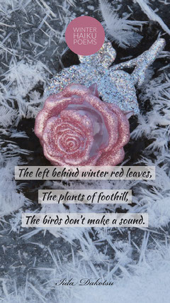 The left behind winter red leaves,<BR><BR>The plants of foothill,<BR><BR>The birds don't make a sound. Winter