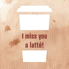 Brown and Beige I Miss A Latte Virtual Card Coffee