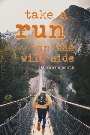 Mountain Range Run the wild side Motivation Pinterest Motiverende poster