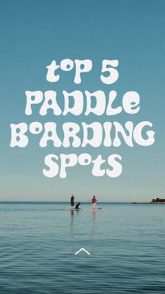 Top Paddle Boarding Spots Instagram Story  Ocean