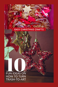 10 <BR>fun ideas on<BR>how to turn <BR>trash-to-art Christmas