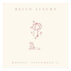HELLO AUTUMN Autumn