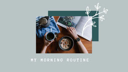Green Branch Morning Routine Youtube Thumnail