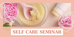 SELF CARE SEMINAR Seminar Flyer