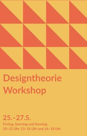 Designtheorie<BR>Workshop  Veranstaltungsplakat