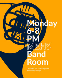 Monday 6-8 PM MEHS Band Room Band