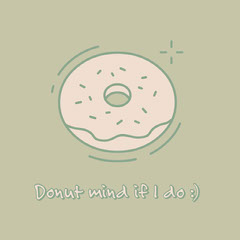 Donut mind if I do :) Donut