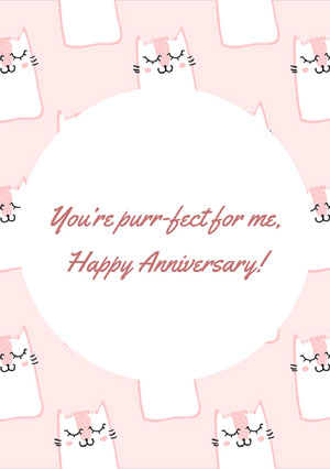 You're purr-fect for me,<BR>Happy Anniversary! Festkort