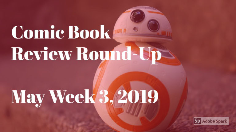 Lestat's Comic Book Review Round-Up – May Week 3, 2019