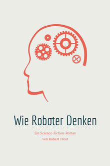 robot thinking science fiction book covers  Buchumschlag