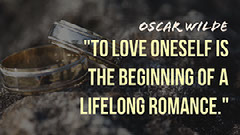 """""""To love oneself is the beginning of a lifelong romance."""" Oscar Wilde Pride"""