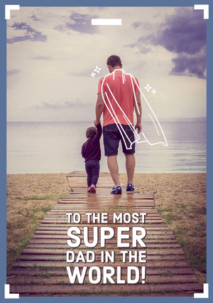 To the most <BR>Super<BR>dad in the <BR>world! Vatertagskarten