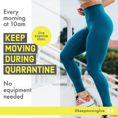 keep moving during quarantine - instagram square Exercises