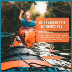 GO KAYAKING THIS MOTHER'S DAY! Holiday