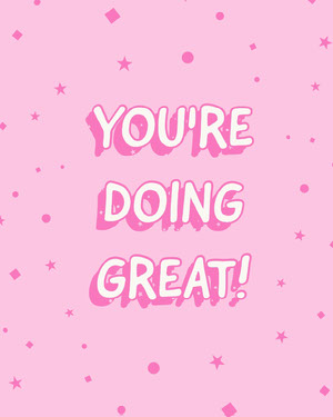 YOU'RE<BR>DOING<BR>GREAT! Motivaatiojuliste