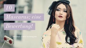 10<BR>Mascaras: eine Bewertung! YouTube-Thumbnails
