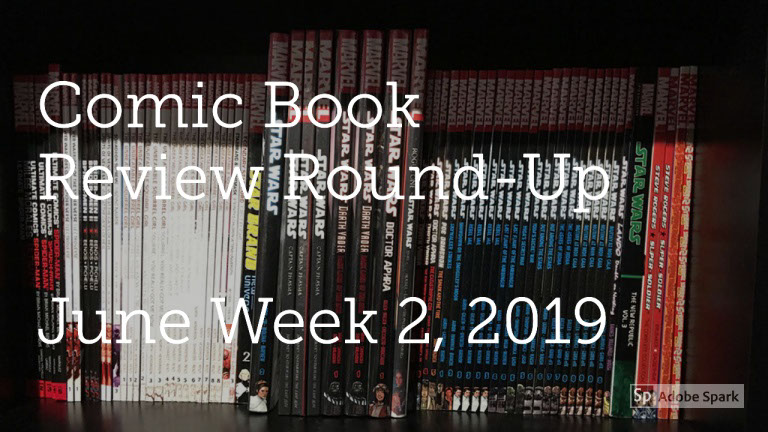 Lestat's Comic Book Review Round-Up—June Week 2, 2019