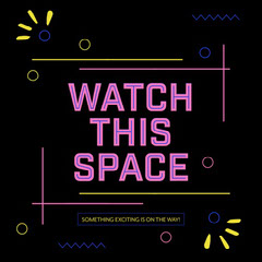 Black a Neon Watch This Space Instagram Square  Launch