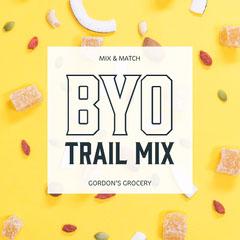 BYO<BR>trail mix Fruit