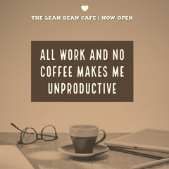 All work and no coffee makes me unproductive Cafe